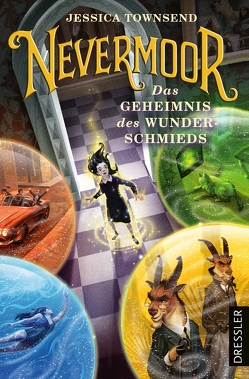 Nevermoor 2. Das Geheimnis des Wunderschmieds von Fritz,  Franca, Koop,  Heinrich, Schoeffmann-Davidov,  Eva, Townsend,  Jessica