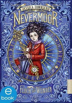 Nevermoor von Fritz,  Franca, Koop,  Heinrich, Schneider,  Frauke, Schoeffmann-Davidov,  Eva, Townsend,  Jessica