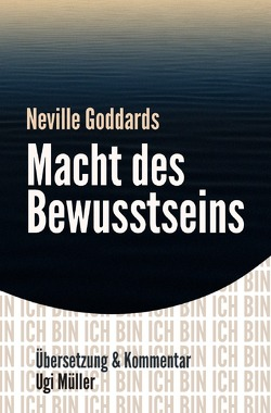Neville Goddards Macht des Bewusstseins von Müller,  Ugi