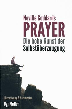 Neville Goddards Prayer von Müller,  Ugi