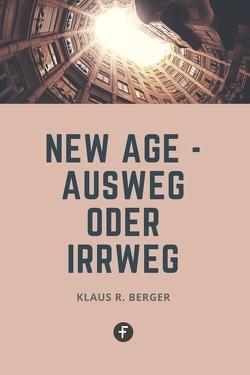 New Age – Ausweg oder Irrweg von Berger,  Klaus R