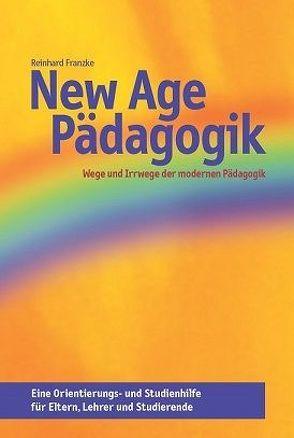 New-Age-Pädagogik von Franzke,  Reinhard