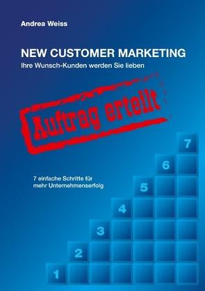 New Customer Marketing von Weiss,  Andrea