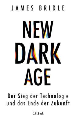 New Dark Age von Bridle,  James, Wirthensohn,  Andreas