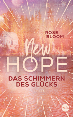 New Hope – Das Schimmern des Glücks von Bloom,  Rose