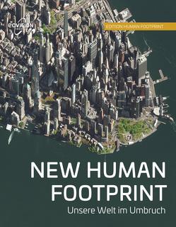 NEW HUMAN FOOTPRINT von Eisl,  Markus, Mansberger,  Gerald