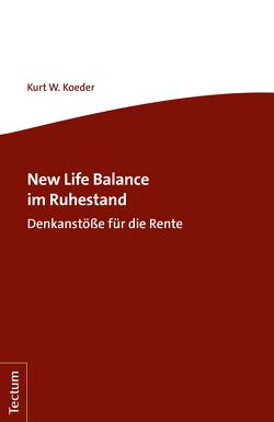 New Life Balance im Ruhestand von Koeder,  Kurt W