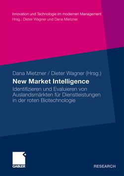 New Market Intelligence von Mietzner,  Dana, Wagner,  Dieter