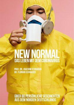 New Normal – Das Leben mit dem Coronavirus von Schrader,  Florian, Schrader,  Joachim