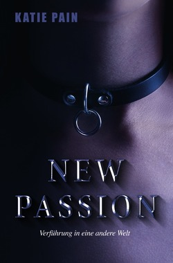 NEW PASSION von Pain,  Katie