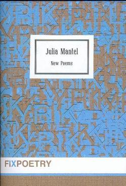 New Poems von Mantel,  Julia