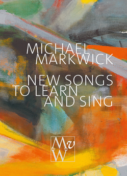 New Songs to Learn and Sing von Markwick,  Michael