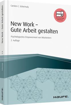 New Work – Gute Arbeit gestalten von Schermuly,  Carsten C.