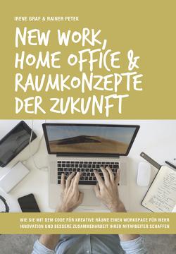 New Work, Home Office & Raumkonzepte der Zukunft von Graf,  Irene, Petek,  Rainer