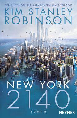 New York 2140 von Robinson,  Kim Stanley, Schmidt,  Jakob