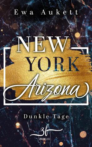 New York – Arizona: Dunkle Tage von Aukett,  Ewa