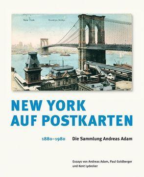 New York auf Postkarten 1880–1980 von Adam,  Andreas, Goldberger,  Paul, Krämer,  Thomas, Lydecker,  Kent