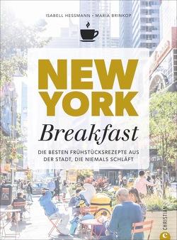 Kochbuch: New York Breakfast. Die besten Frühstücksrezepte aus der Stadt, die niemals schläft. von Brinkop,  Maria, Heßmann,  Isabell