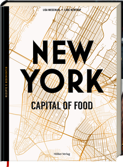 New York – Capital of Food von Cawley,  Julia, Geweke,  Christin, Nieschlag,  Lisa, Wentrup,  Lars