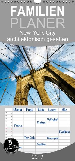 New York City, architektonisch gesehen – Familienplaner hoch (Wandkalender 2019 , 21 cm x 45 cm, hoch) von Grossbauer,  Sabine