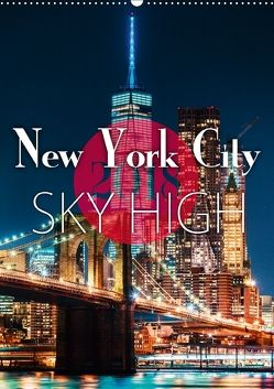 New York City Sky High (Wandkalender 2018 DIN A2 hoch) von Kilmer,  Sascha
