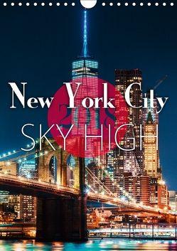 New York City Sky High (Wandkalender 2018 DIN A4 hoch) von Kilmer,  Sascha
