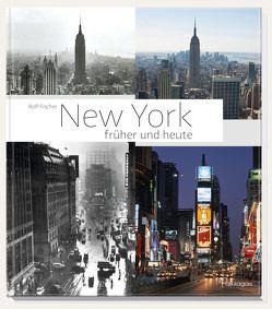 New York früher und heute von Fischer,  Rolf