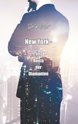 New York – Im Reich der Diamanten von Fisher,  Shelia