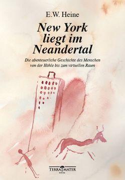 New York liegt im Neandertal von Heine,  E. W.