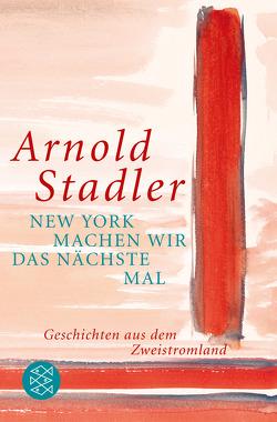 New York machen wir das nächste Mal von Stadler,  Arnold