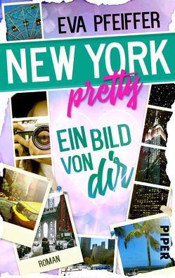 New York Pretty – Ein Bild von Dir von Pfeiffer,  Eva