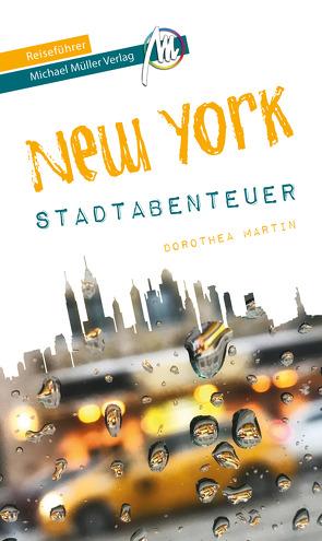 New York – Stadtabenteuer Reiseführer Michael Müller Verlag von Kröner,  Matthias, Martin,  Dorothea