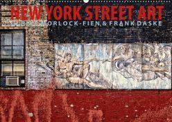 New York Street Art Kalender (Wandkalender 2019 DIN A2 quer) von Daske,  Frank, Morlock-Fien,  Ulrike