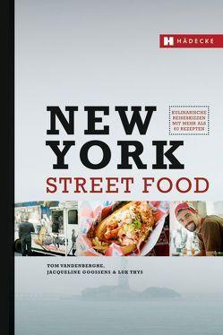New York Street Food von Gossens,  Jacqueline, Thys,  Luk, Vandenberghe,  Tom