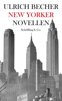 New Yorker Novellen von Becher,  Ulrich, Wagner,  Moritz