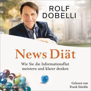 News Diät von Dobelli,  Rolf, Stoeckle,  Frank