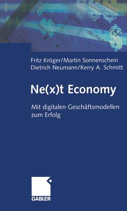 Ne(x)t Economy von Kröger,  Fritz, Neumann,  Dietrich, Schmitt,  Kerry, Sonnenschein,  Martin