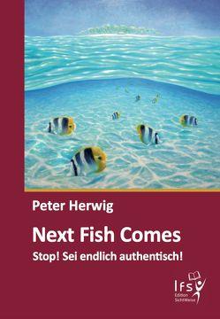Next Fish Comes von HERWIG,  Peter