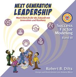 Next Generation Leadership von Dilts,  Robert B., Meza,  Antonio, Reinschmidt,  Gudrun