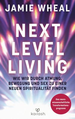 Next Level Living von Pfleiderer,  Reiner, Reinhardus,  Sabine, Wheal,  Jamie