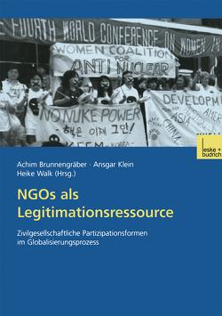 NGOs als Legitimationsressource von Brunnengraeber,  Achim, Klein,  Ansgar, Walk,  Heike