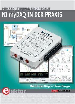 NI myDAQ in der Praxis von Groppe,  Peter, vom Berg,  Bernd