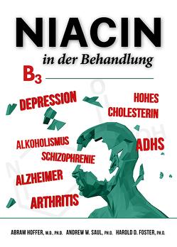 Niacin in der Behandlung von Foster,  Harold D., Hoffer,  Abram, Saul,  Andrew W.