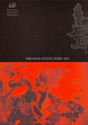 Nibelungen-Festspiele Worms 2002 von Bönnen,  Gerald, Fromm,  Erich, Gallé,  Volker, Lang,  Fritz, Rinke,  Moritz, Storch,  Wolfgang