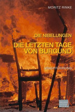 Nibelungen-Festspiele Worms 2007 von Düffel,  John von, Hofmann,  Rainer, Kissel,  Michael, Kurbjuweit,  Dirk, Rinke,  Moritz, Wedel,  Dieter