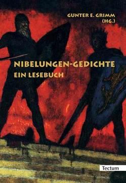Nibelungen-Gedichte von Grimm,  Gunter E.