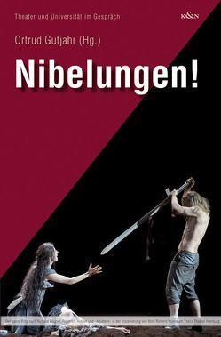 Nibelungen! von Gutjahr,  Ortrud