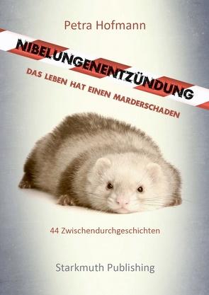 Nibelungenentzündung von Hofmann,  Petra