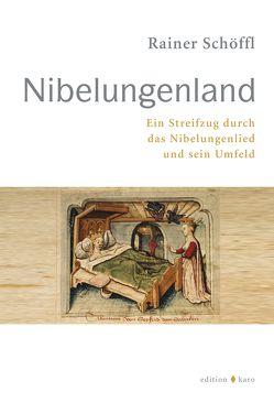 Nibelungenland von Schöffl,  Rainer