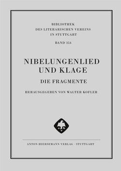 Nibelungenlied und Klage von Kofler,  Walter